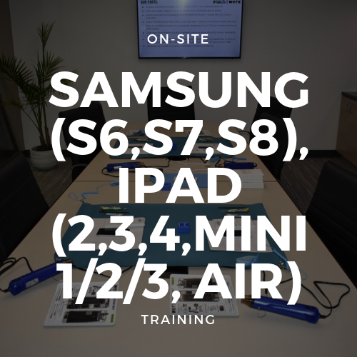 Samsung (S6,S7,S8,S9), iPad (2,3,4,Mini 1/2/3/4/5, Air/Air 2) Training + Toolkit