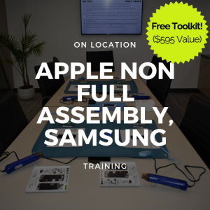 Apple Non full assembly, Samsung (S6,S7,S8,S9) Training + Toolkit (On Location)