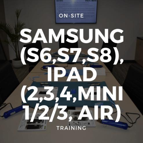 Samsung (S6,S7,S8), iPad (2,3,4,Mini 1/2/3, Air) Training
