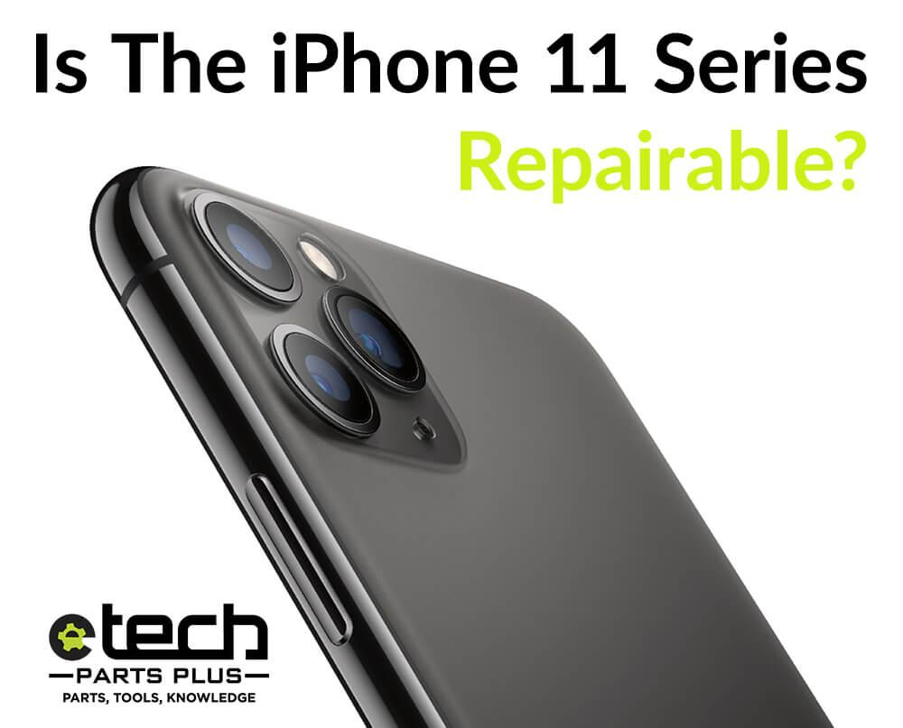 The iPhone 11 Series Phones Are Here: Are They Repairable?