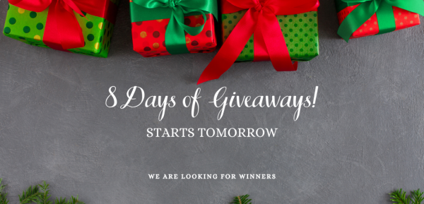 8 DAYS OF GIVEAWAYS STARTS TOMORROW