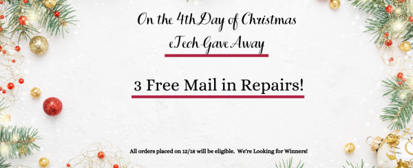 On the 4th Day of GIVEAWAYS - 3 Free Mail-in Repairs
