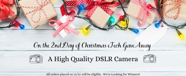 On the 2nd Day of GIVEAWAYS - High Quality DSLR Camera