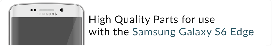 High Quality Parts for Galaxy S6 Edge