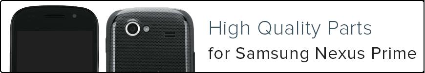 High Quality Parts for Samsung Nexus Prime
