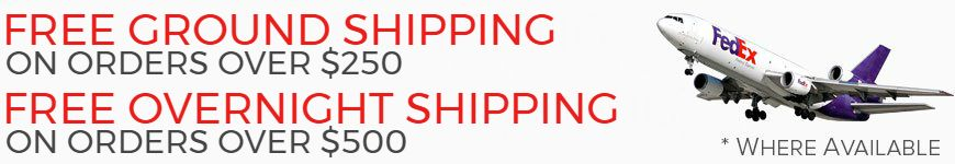 Free Ground Shipping on orders over $250, and Free Overnight Shipping on orders over $500