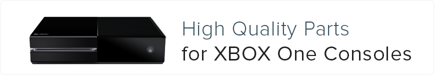 High Quality Parts for Xbox One