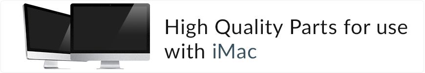High Quality Parts for iMac