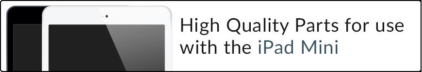 High Quality Parts for iPad Mini