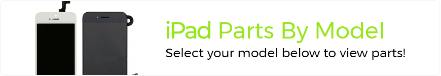 eTech Parts is your source for high quality iPad parts by model.