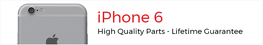 High Quality parts for the iPhone 6
