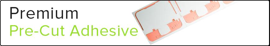 Premium Pre-Cut Adhesive